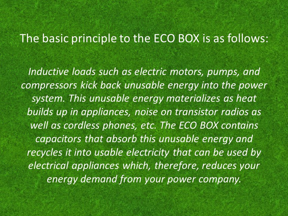 The basic principle to the ECO BOX is as follows: