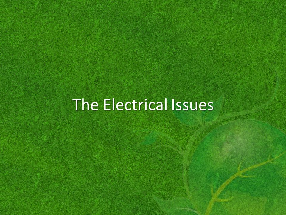 The Electrical Issues