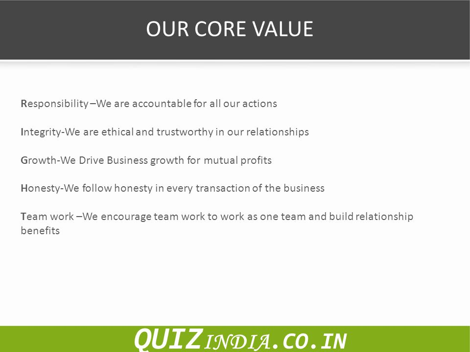QUIZINDIA.CO.IN OUR CORE VALUE