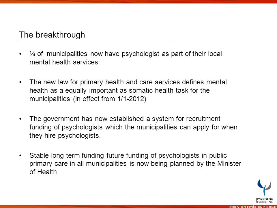 The breakthrough ¼ of municipalities now have psychologist as part of their local mental health services.
