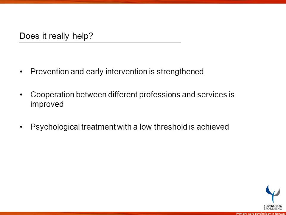 Does it really help Prevention and early intervention is strengthened