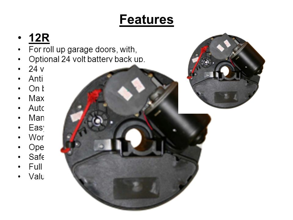 Features 12R For roll up garage doors, with,