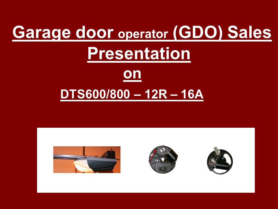 Garage door operator (GDO) Sales Presentation