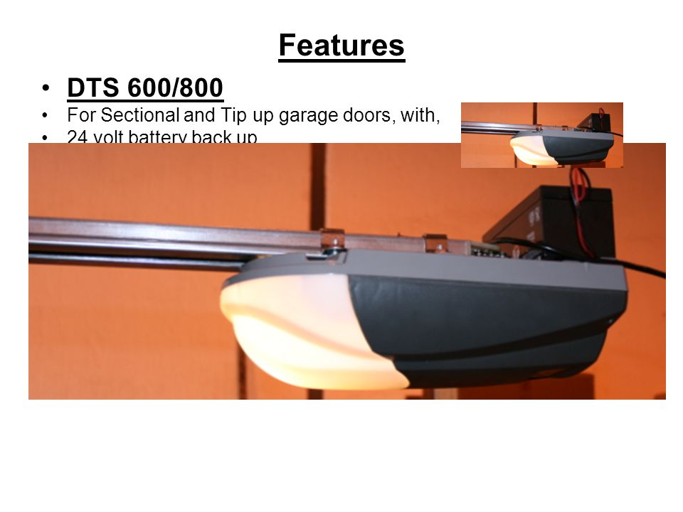 Features DTS 600/800 For Sectional and Tip up garage doors, with,