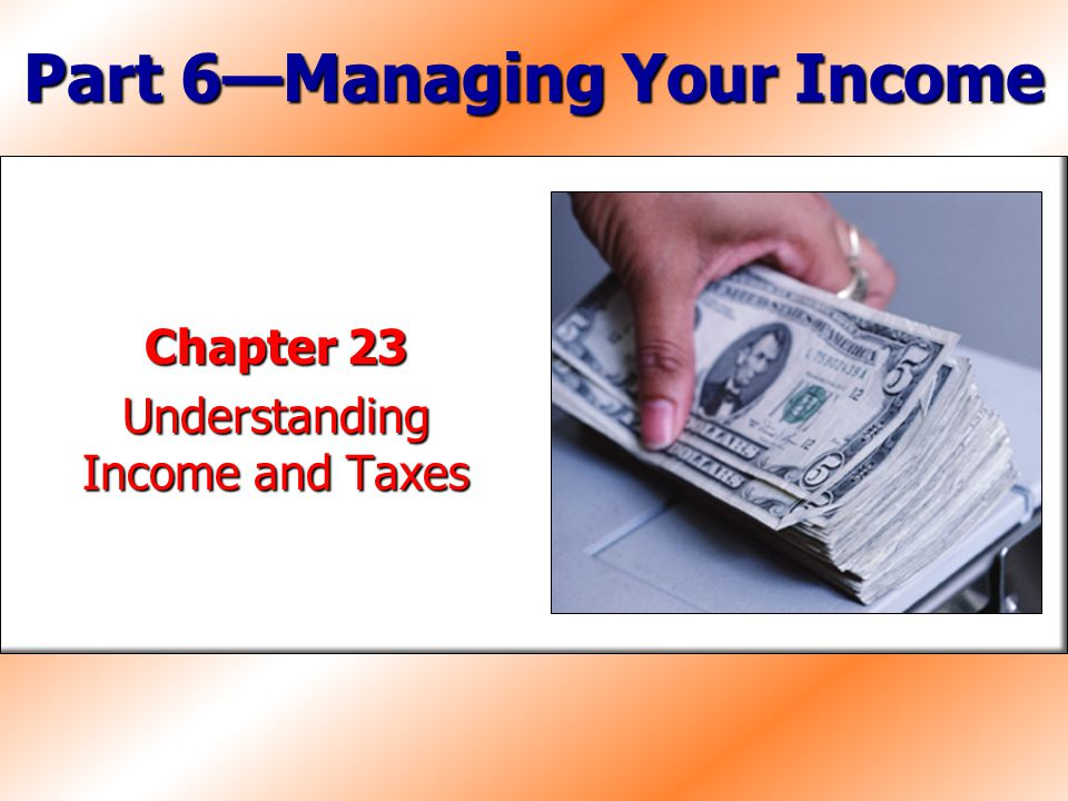 Part 6—Managing Your Income