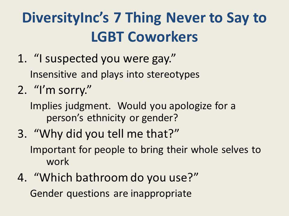DiversityInc's 7 Thing Never to Say to LGBT Coworkers
