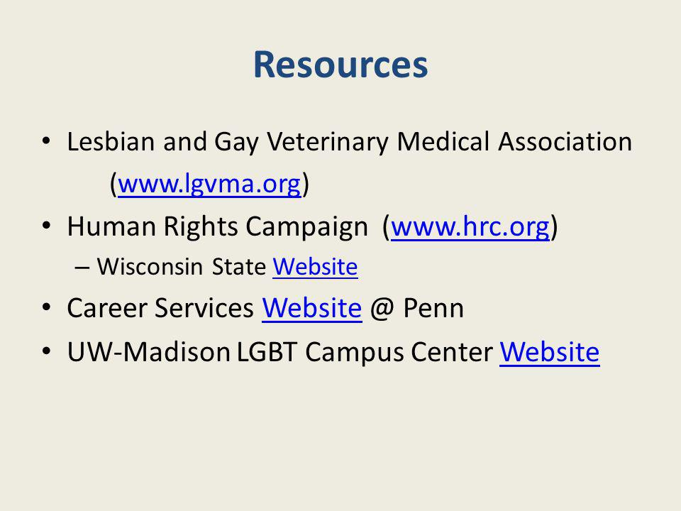 Resources Human Rights Campaign (www.hrc.org)