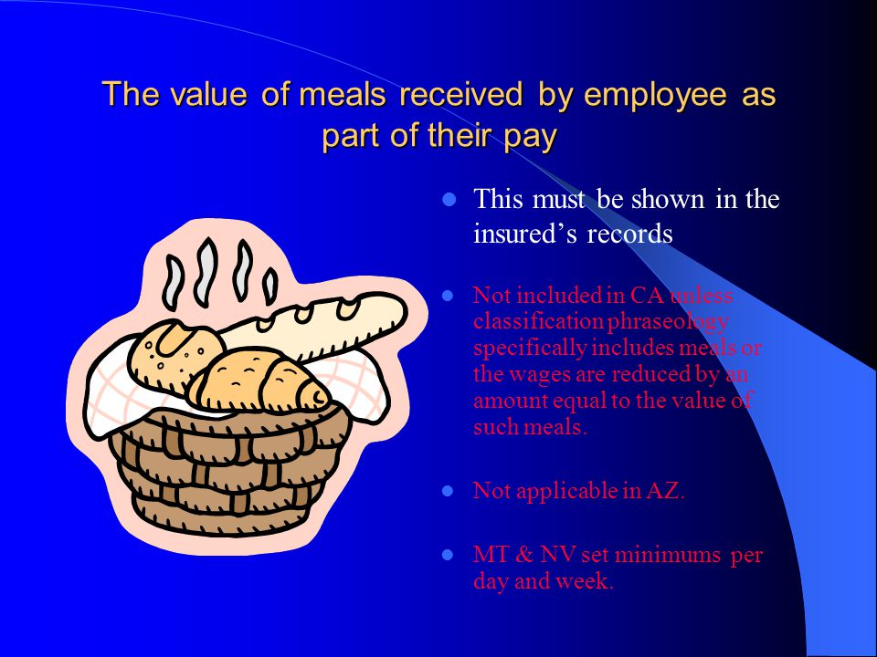 The value of meals received by employee as part of their pay