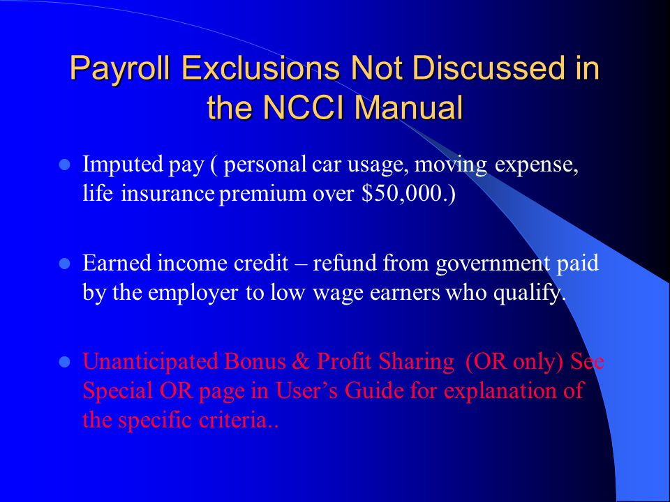 Payroll Exclusions Not Discussed in the NCCI Manual
