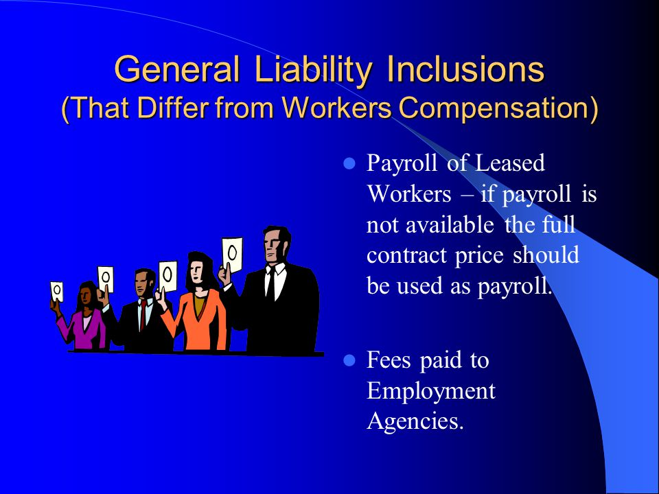 General Liability Inclusions (That Differ from Workers Compensation)