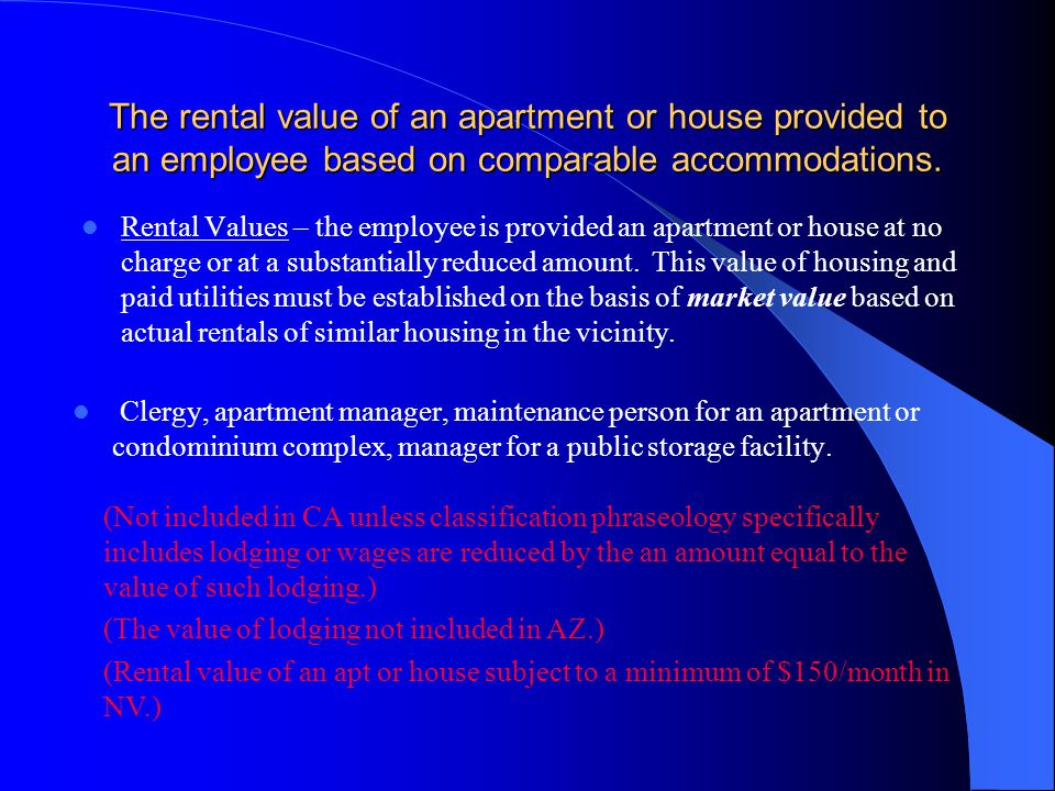 The rental value of an apartment or house provided to an employee based on comparable accommodations.