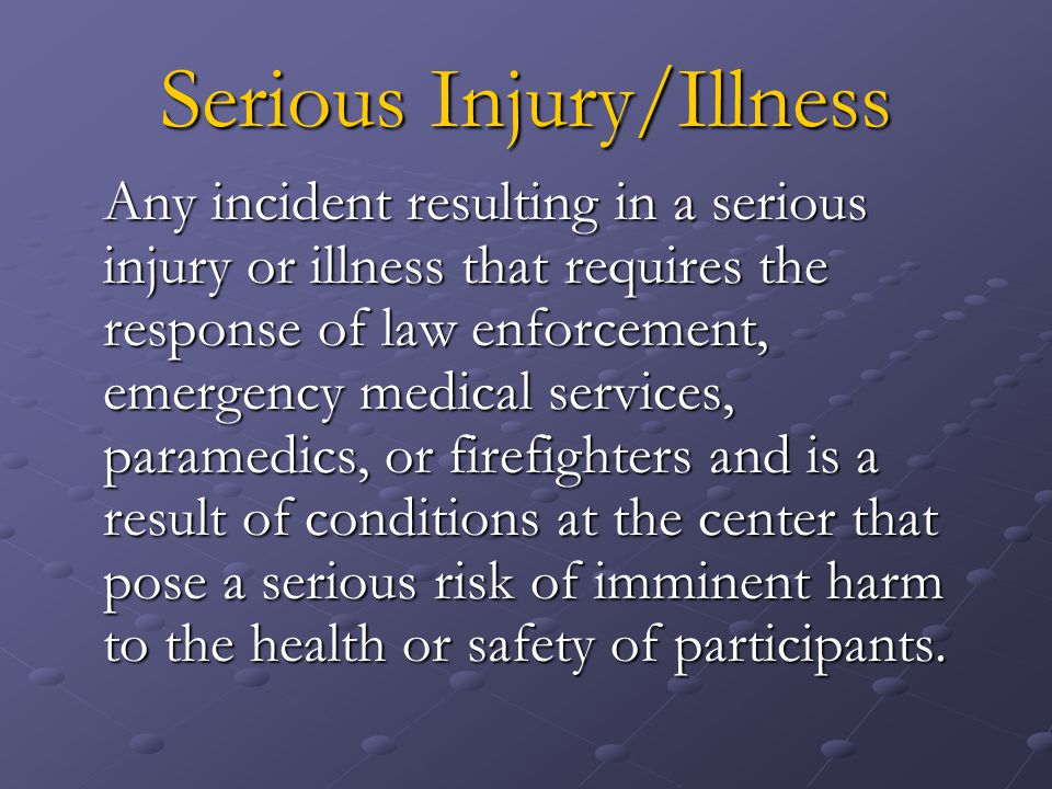 Serious Injury/Illness