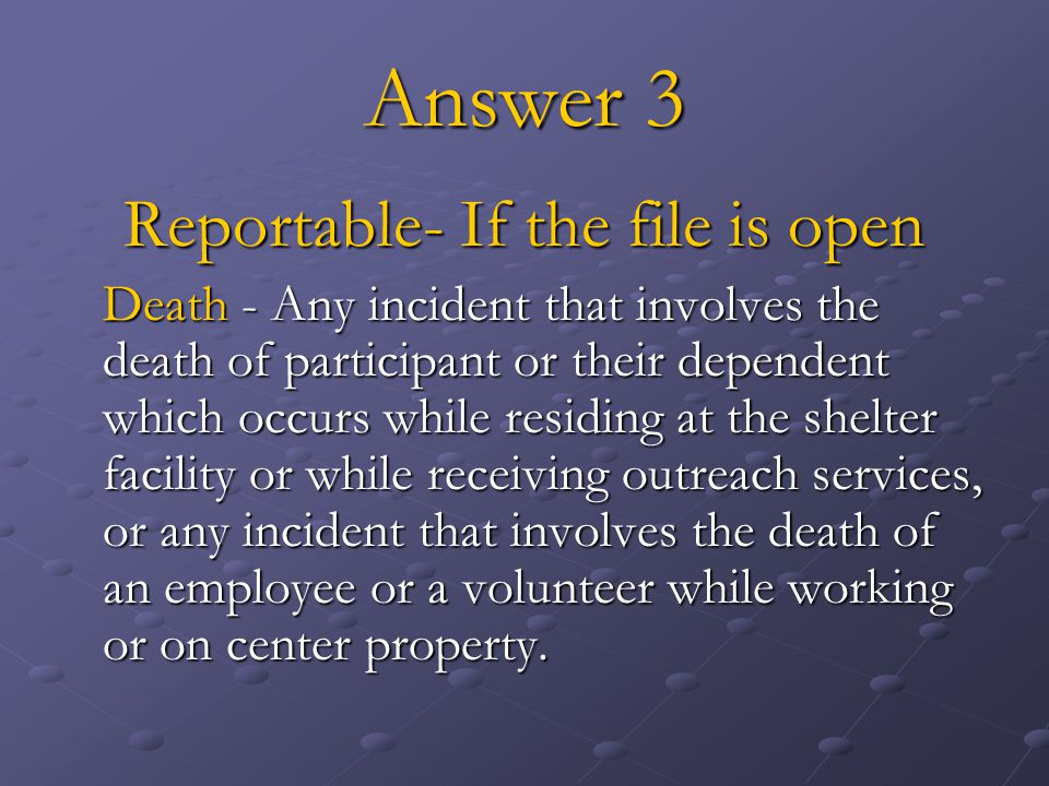 Reportable- If the file is open