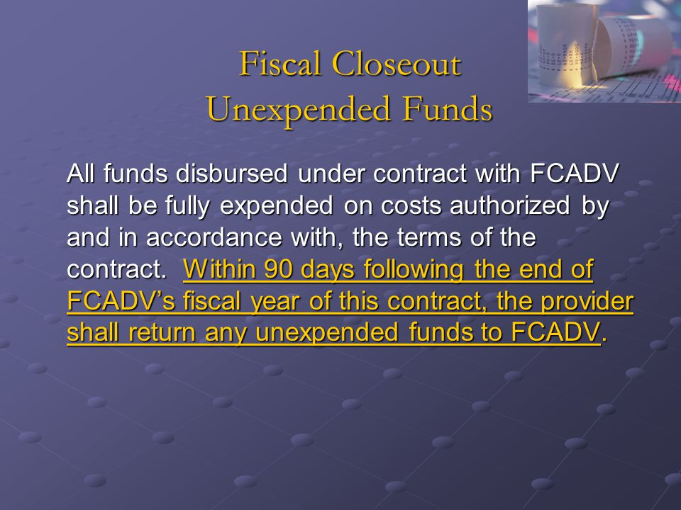 Fiscal Closeout Unexpended Funds