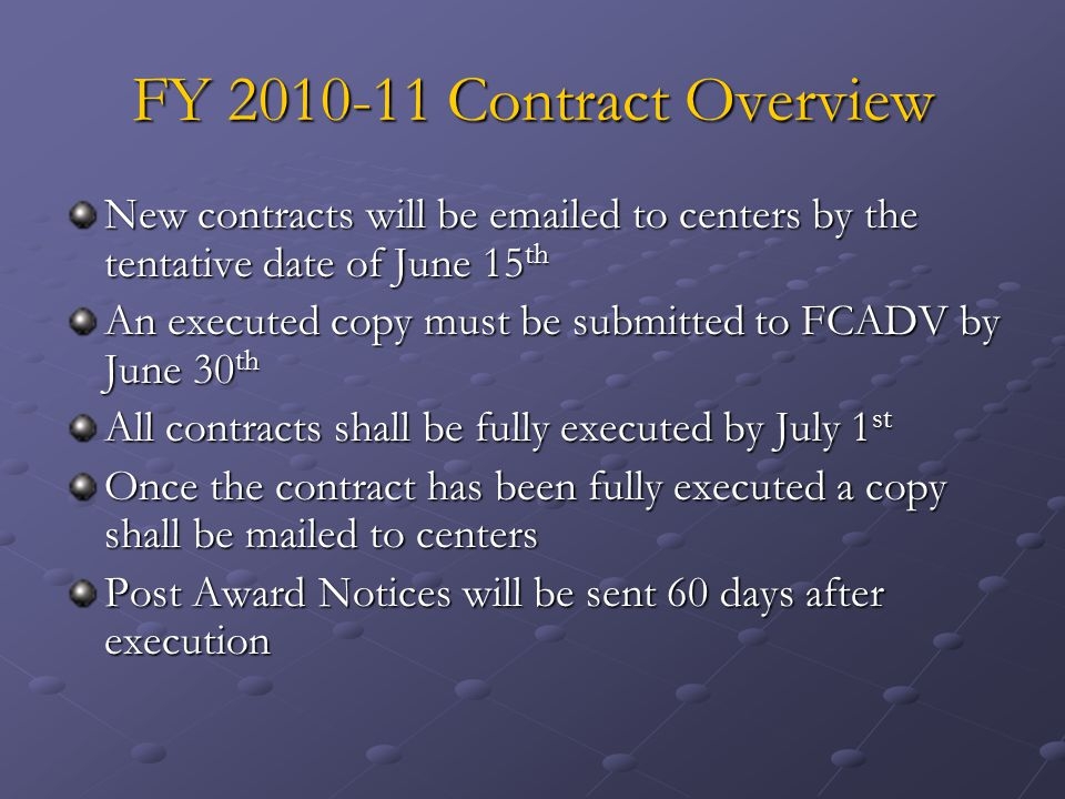 FY 2010-11 Contract Overview New contracts will be emailed to centers by the tentative date of June 15th.