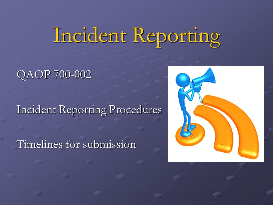 Incident Reporting QAOP 700-002 Incident Reporting Procedures