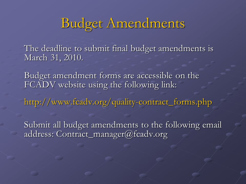 Budget Amendments The deadline to submit final budget amendments is March 31, 2010.