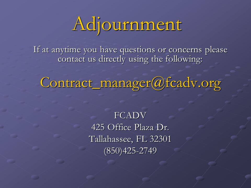 Adjournment 425 Office Plaza Dr. Tallahassee, FL 32301 (850)425-2749