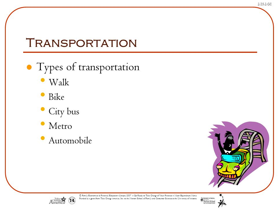 Transportation Types of transportation Walk Bike City bus Metro