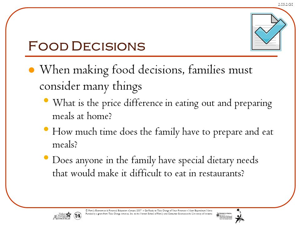 Food Decisions When making food decisions, families must consider many things.