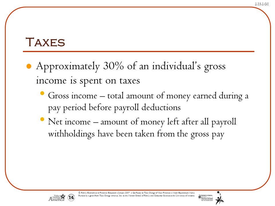 Taxes Approximately 30% of an individual's gross income is spent on taxes.