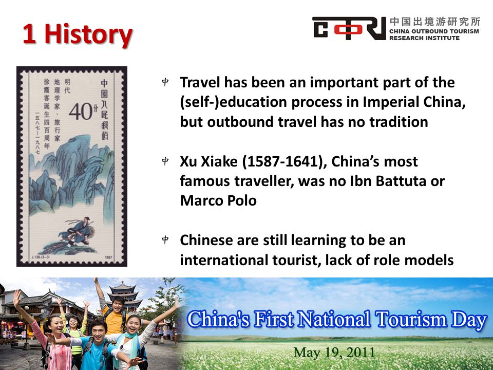 1 History Travel has been an important part of the (self-)education process in Imperial China, but outbound travel has no tradition.