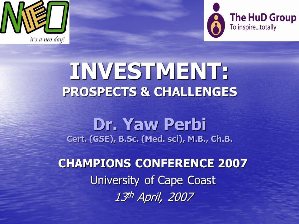 CHAMPIONS CONFERENCE 2007 University of Cape Coast 13th April, 2007