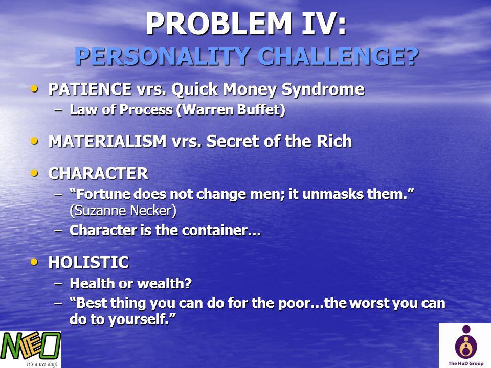 PROBLEM IV: PERSONALITY CHALLENGE
