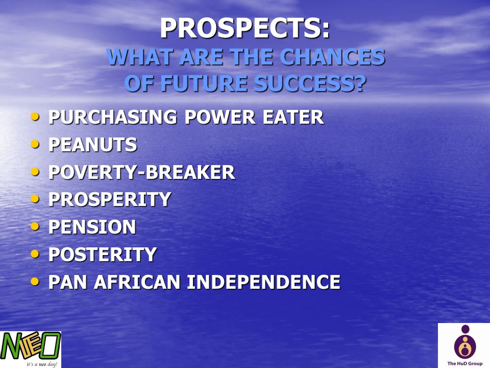 PROSPECTS: WHAT ARE THE CHANCES OF FUTURE SUCCESS