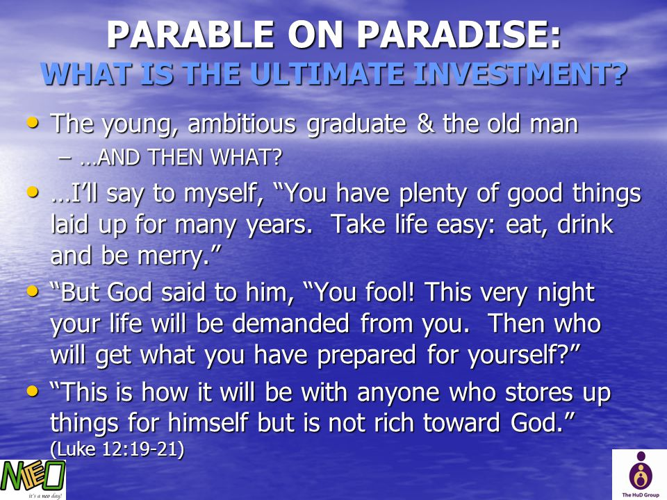 PARABLE ON PARADISE: WHAT IS THE ULTIMATE INVESTMENT