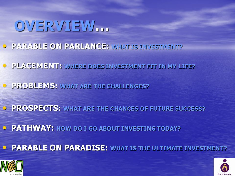 OVERVIEW… PARABLE ON PARLANCE: WHAT IS INVESTMENT