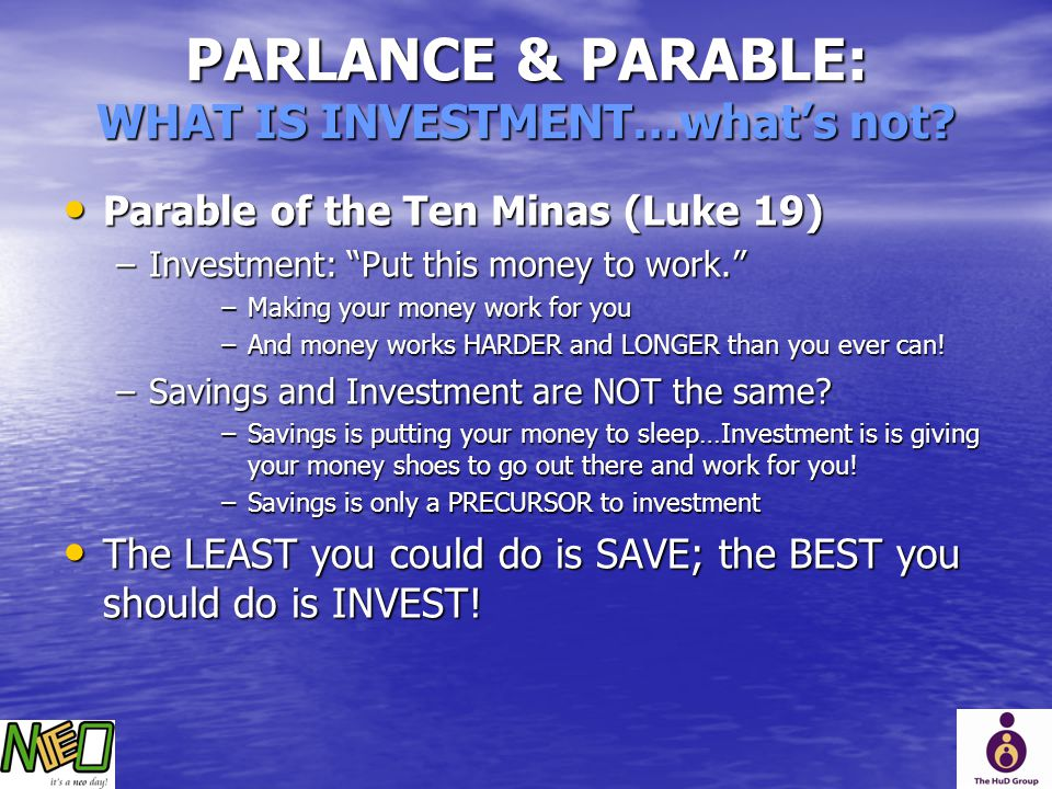 PARLANCE & PARABLE: WHAT IS INVESTMENT…what's not