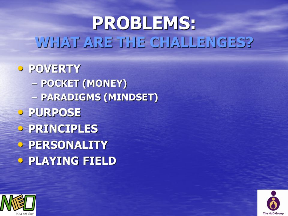 PROBLEMS: WHAT ARE THE CHALLENGES