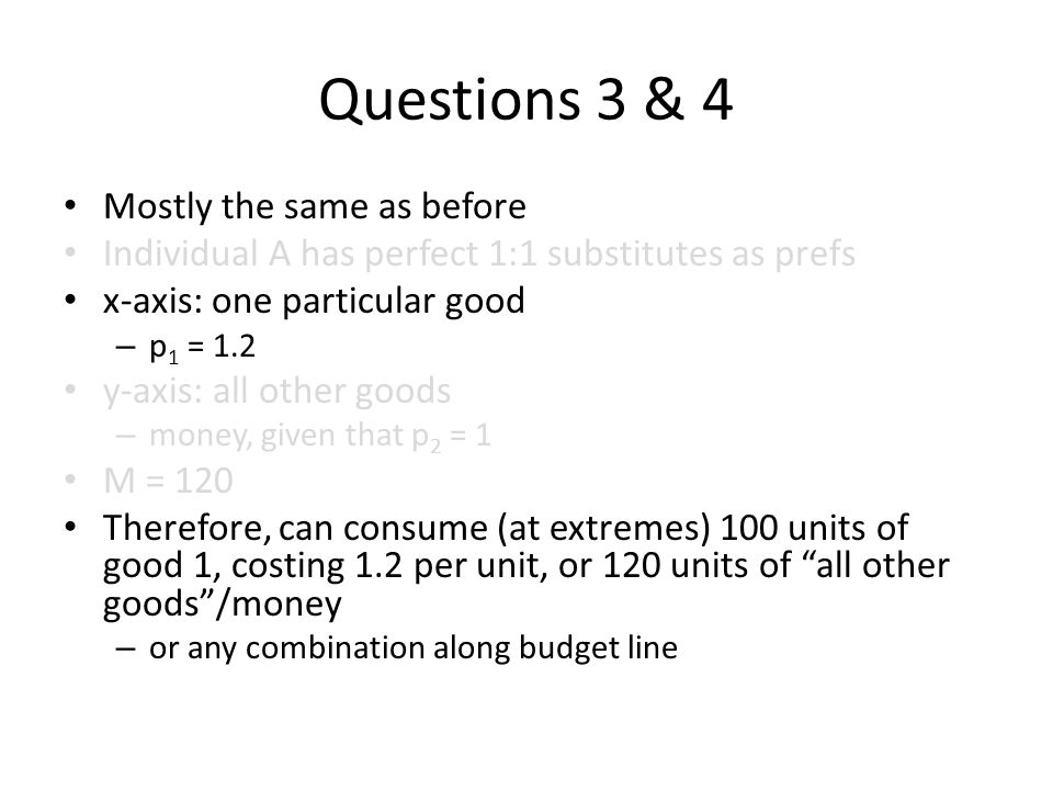 Questions 3 & 4 Mostly the same as before