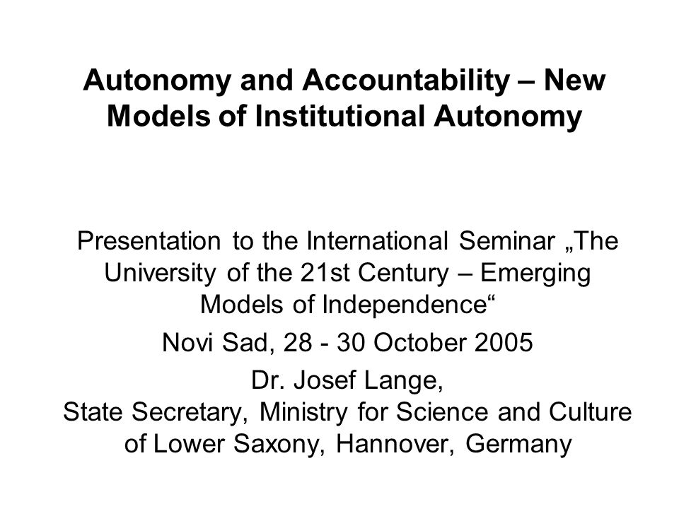 Autonomy and Accountability – New Models of Institutional Autonomy