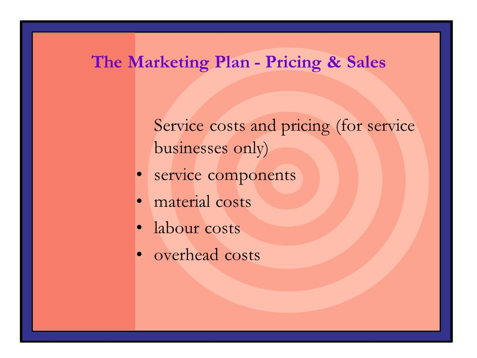 The Marketing Plan - Pricing & Sales