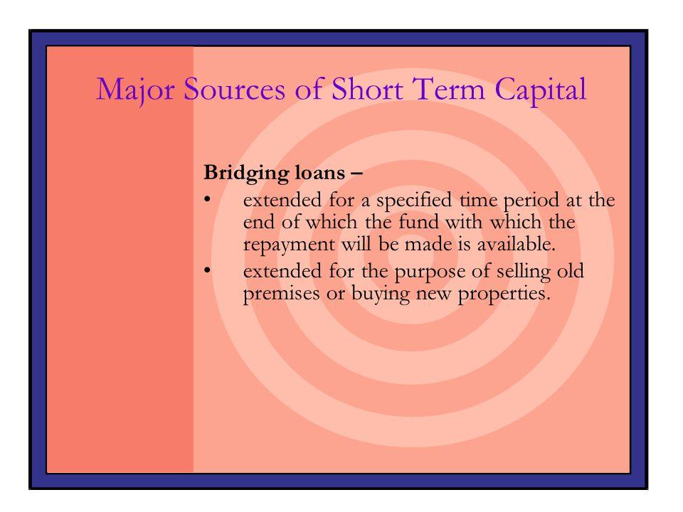 Major Sources of Short Term Capital