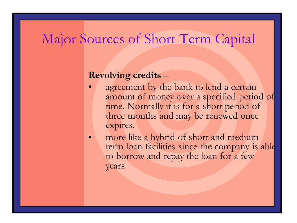 Major Sources of Short Term Capital