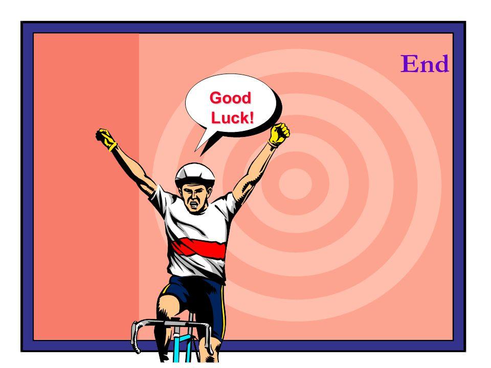 End Good Luck!
