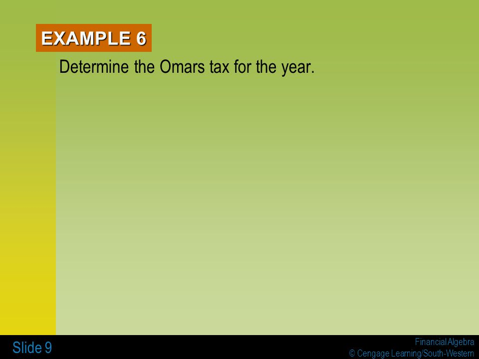 Determine the Omars tax for the year.