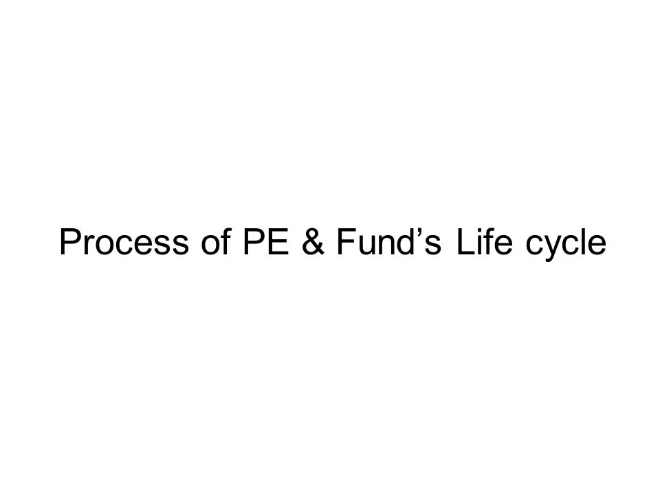 Process of PE & Fund's Life cycle