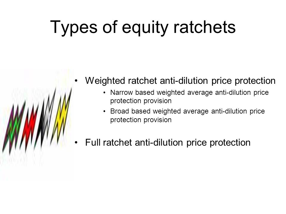 Types of equity ratchets