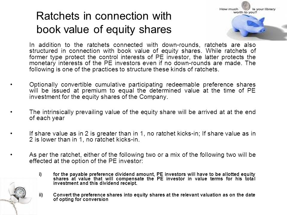 Ratchets in connection with book value of equity shares