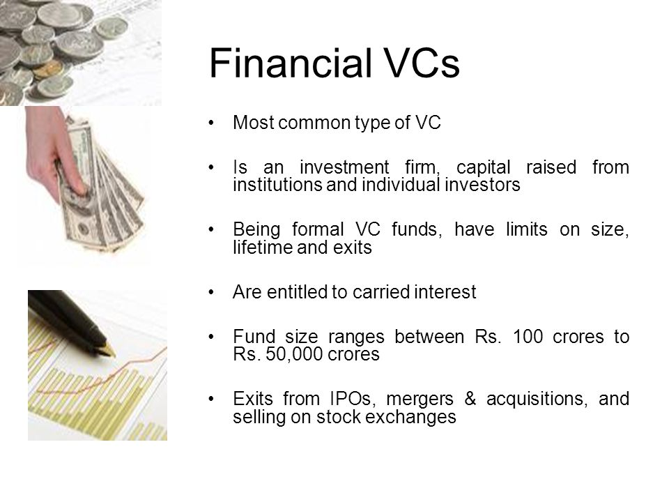 Financial VCs Most common type of VC