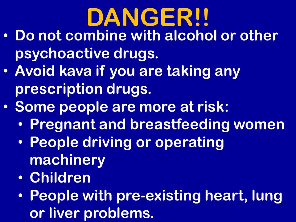 DANGER!! Do not combine with alcohol or other psychoactive drugs.