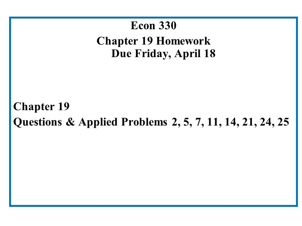 Chapter 19 Homework Due Friday, April 18