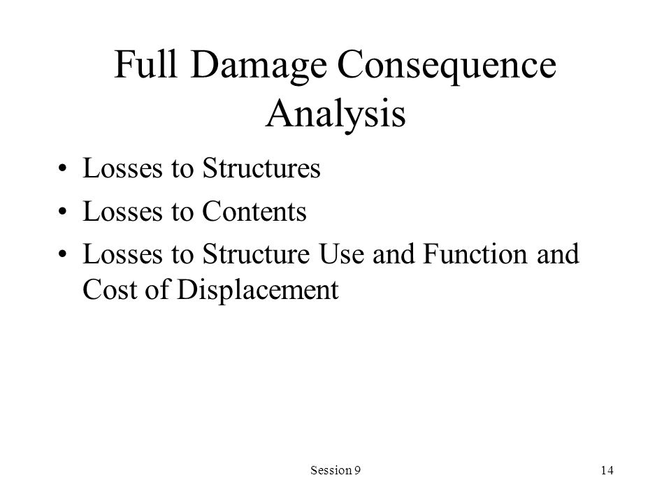 Full Damage Consequence Analysis