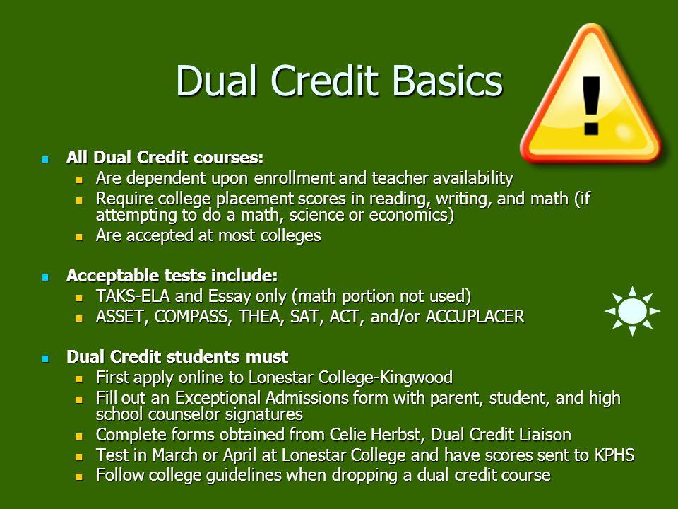 Dual Credit Basics All Dual Credit courses: