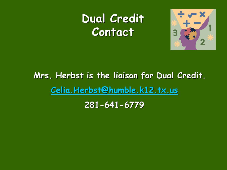 Mrs. Herbst is the liaison for Dual Credit.