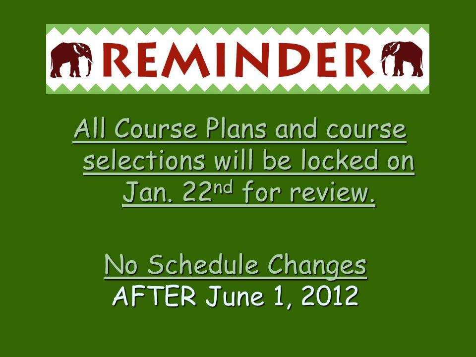 No Schedule Changes AFTER June 1, 2012